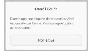 Errore HiVoice su smartphone Huawei